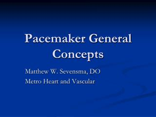 Pacemaker General Concepts