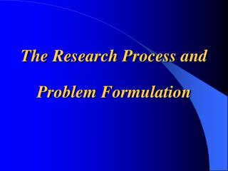 The Research Process and Problem Formulation