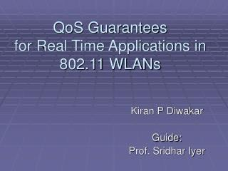 QoS Guarantees  for Real Time Applications in  802.11 WLANs