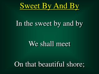 Sweet By And By