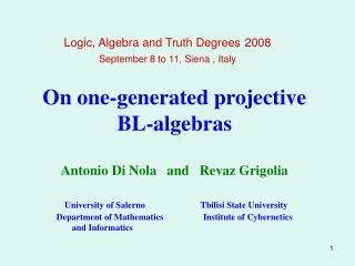 Logic, Algebra and Truth Degrees 2008 September 8 to 11, Siena , Italy