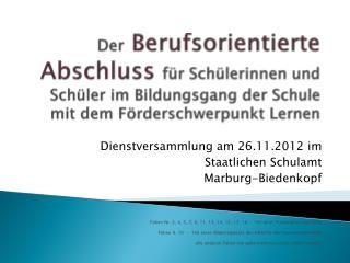 Dienstversammlung am 26.11.2012 im  Staatlichen Schulamt  Marburg-Biedenkopf