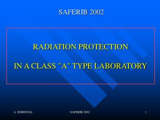 "RADIATION PROTECTION IN A CLASS ""A"" TYPE LABORATORY"