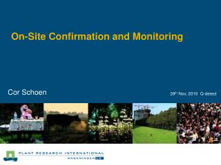 On-Site Confirmation and Monitoring