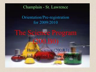 Champlain - St. Lawrence  Orientation/Pre-registration for 2009/2010 The Science Program (200.B0)