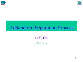 Addendum Preparation Process