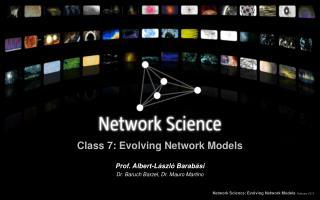 Class 7: Evolving Network Models