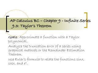AP Calculus BC – Chapter 9 - Infinite Series   9.3: Taylor's Theorem