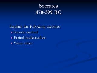 Socrates 470-399 BC