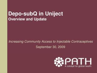 Depo-subQ in Uniject Overview and Update