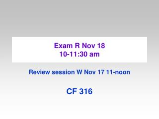 Exam R Nov 18 10-11:30 am