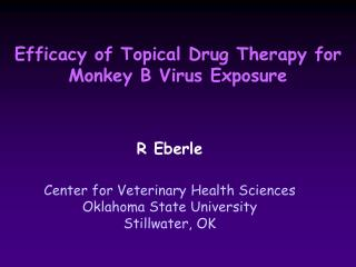 Efficacy of Topical Drug Therapy for  Monkey B Virus Exposure