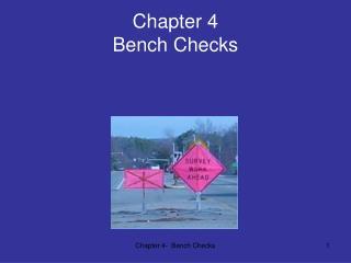 Chapter 4 Bench Checks