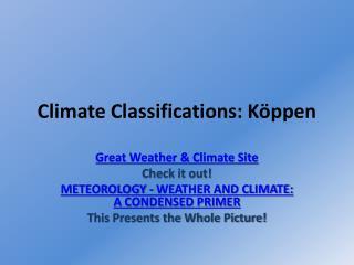 Climate Classifications: K�ppen