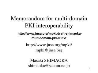 jnsa/mpki/ mpki@jnsa Masaki SHIMAOKA shimaoka@secom.ne.jp