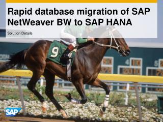 Rapid database migration of SAP NetWeaver BW to SAP HANA