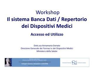 Workshop Il sistema Banca Dati / Repertorio  dei Dispositivi Medici