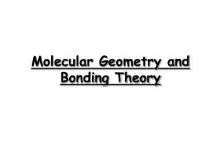Molecular Geometry and Bonding Theory