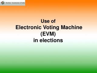 Use of  Electronic Voting Machine (EVM)  in elections