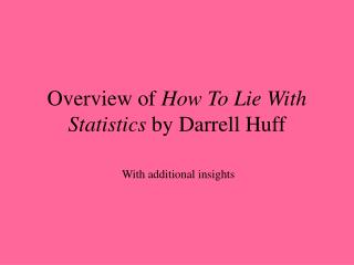 Overview of  How To Lie With Statistics  by Darrell Huff