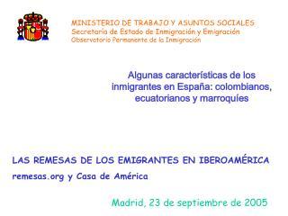 Algunas caracter sticas de los inmigrantes en Espa a: colombianos, ecuatorianos y marroqu es