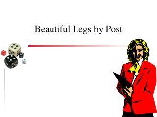 Beautiful Legs by Post