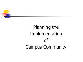 Planning the  Implementation  of  Campus Community