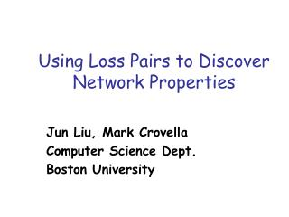 Using Loss Pairs to Discover Network Properties