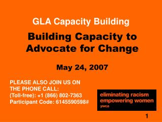 Building Capacity to Advocate for Change May 24, 2007
