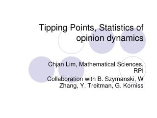 Tipping Points, Statistics of opinion dynamics
