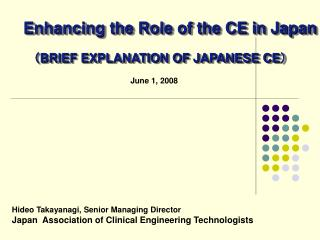 Enhancing the Role of the CE in Japan