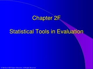 Chapter 2F Statistical Tools in Evaluation