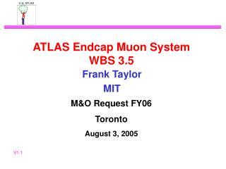 ATLAS Endcap Muon System WBS 3.5