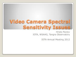 Video Camera Spectral Sensitivity Issues