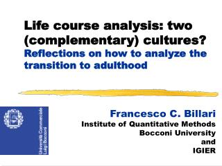 Francesco C. Billari Institute of Quantitative Methods  Bocconi University  and  IGIER