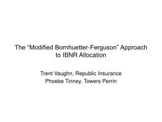 "The ""Modified Bornhuetter-Ferguson"" Approach to IBNR Allocation"