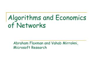 Algorithms and Economics of Networks