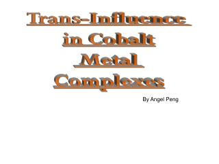 Trans-Influence  in Cobalt  Metal  Complexes