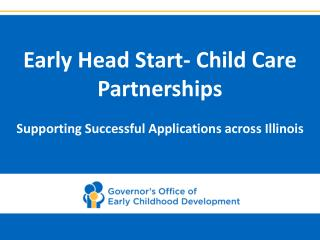 Early Head Start- Child Care Partnerships Supporting Successful Applications across Illinois
