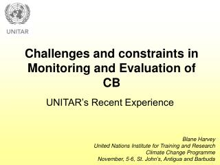 Challenges and constraints in Monitoring and Evaluation of CB