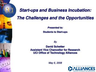 Start-ups and Business Incubation:  The Challenges and the Opportunities Presented to: