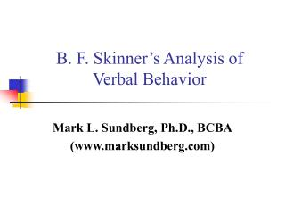 B. F. Skinner�s Analysis of  Verbal Behavior