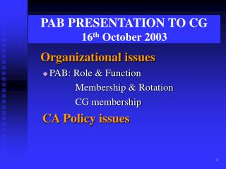 PAB PRESENTATION TO CG 16 th  October 2003