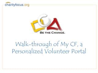 Walk-through of My CF, a Personalized Volunteer Portal
