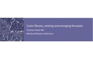 Cystic fibrosis, existing and emerging therapies