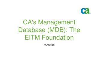 CA's Management Database (MDB): The EITM Foundation