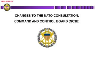 CHANGES TO THE NATO  CONSULTATION,  COMMAND AND CONTROL BOARD (NC3B)
