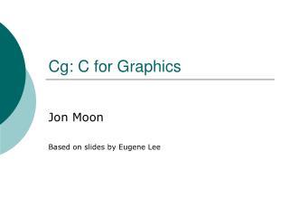 Cg: C for Graphics