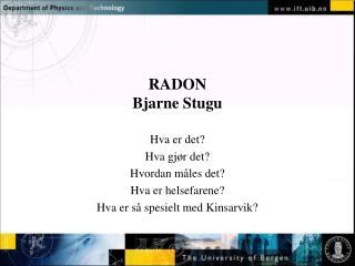 RADON Bjarne Stugu