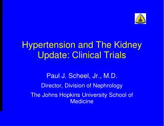 Hypertension and The Kidney Update: Clinical Trials